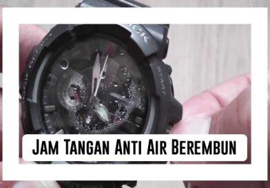 Jam Tangan Anti Air Berembun