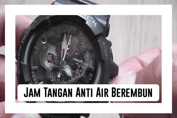 Jam Tangan Anti Air Berembun