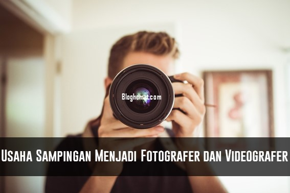 Usaha Sampingan Menjadi Fotografer dan Videografer