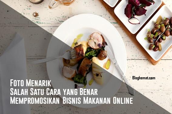 Cara Mempromosikan Bisnis Makanan Online