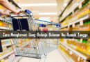 Cara Menghemat Uang Belanja Bulanan Ibu Rumah Tangga