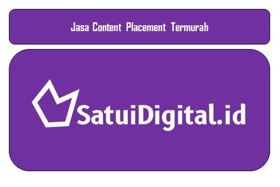 Jasa Content Placement Termurah
