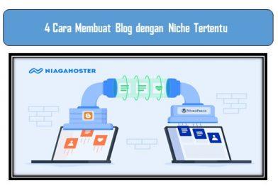 4 Cara Membuat Blog dengan Niche Tertentu