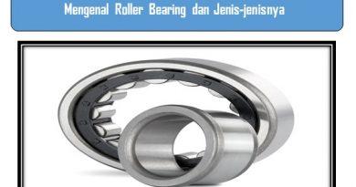 Mengenal Roller Bearing dan Jenis-jenisnya