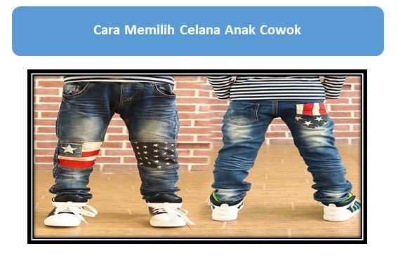 Cara Memilih Celana Anak Cowok