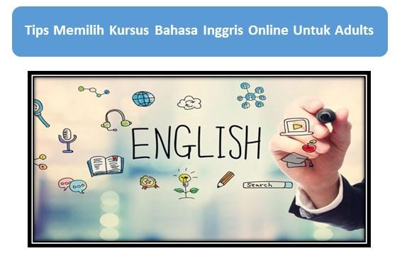 Tips Memilih Kursus Bahasa Inggris Online Untuk Adults