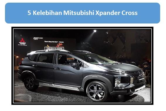5 Kelebihan Mitsubishi Xpander Cross