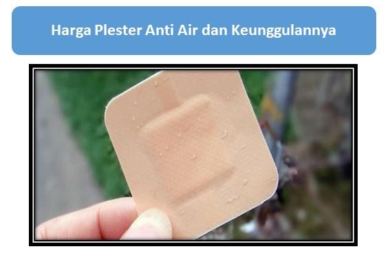 Harga Plester Anti Air dan Keunggulannya